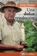 Una dulce revolución de Josep Pámies